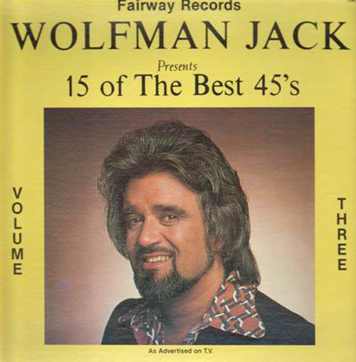 Albumcover Various Artists of the 60s - Wolfman Jack Presents 15 of The Best 45´s, Volume Three