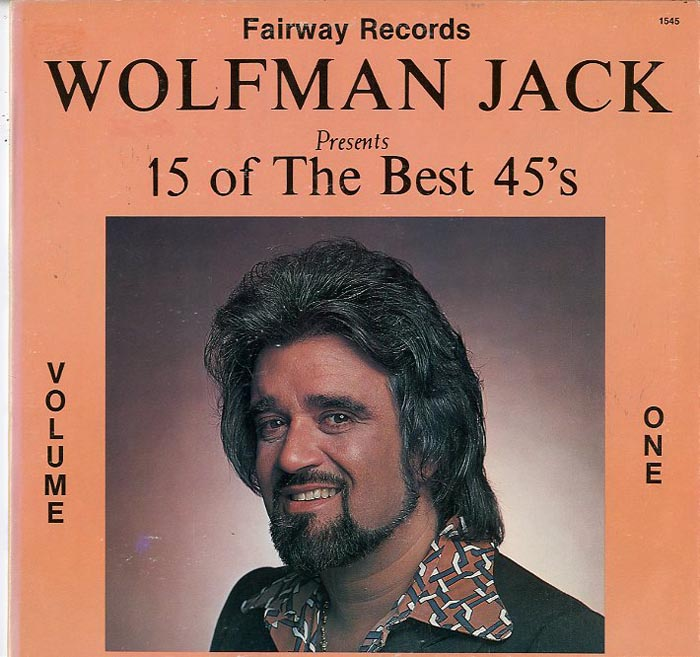 Albumcover Various Artists of the 60s - Wolfman Jack Presents 15 of the Best 45s Volume One