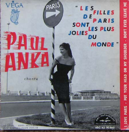 Albumcover Paul Anka - Les filles des Paris sont les plus jolies du monde/ I Love Paris /Put Your Head On My Shoulder / Dont Ever Keave Me