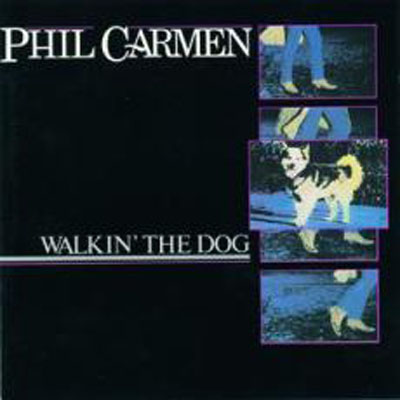Albumcover Phil Carmen - Walkin The Dog