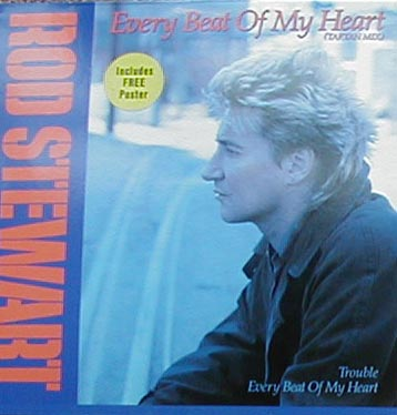 Albumcover Rod Stewart - Every Beat Of My Heart (Tartan Mix) / Trouble /bEvery Beat Of My Herat (LP Version)