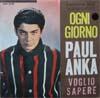 Cover: Paul Anka - Paul Anka / Ogni Giorno (Love Me Warm and Tender Dear)/ Voglio Sapere