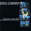 Cover: Carmen, Phil - Walkin The Dog