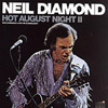 Cover: Neil Diamond - Hot August Night II - Recorded Live in Concert (DLP)