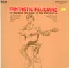 Cover: Jose Feliciano - Fantastic Feliciano - The Voice And Guitar Of Jose Feliciano
