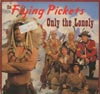 Cover: Flying Pickets, The - Only The Lonely (Maxi 45 RPM))