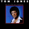 Cover: Tom Jones - Say You´ll Stay Until Tomorrow
