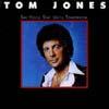 Cover: Tom Jones - Tom Jones / Say You´ll Stay Until Tomorrow