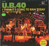 Cover: UB40 - I Think Its Going To Rain Today / My way Of thinking (Maxi Single 45 RPM)