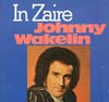 Cover: Wakelin, Johnny - In Zaire