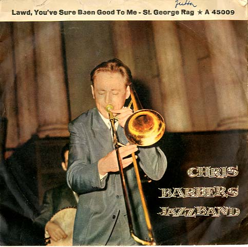 Albumcover Chris Barber - Lawd Youve Sure Been Good To Me / St. George Rag  (NUR COVER !)