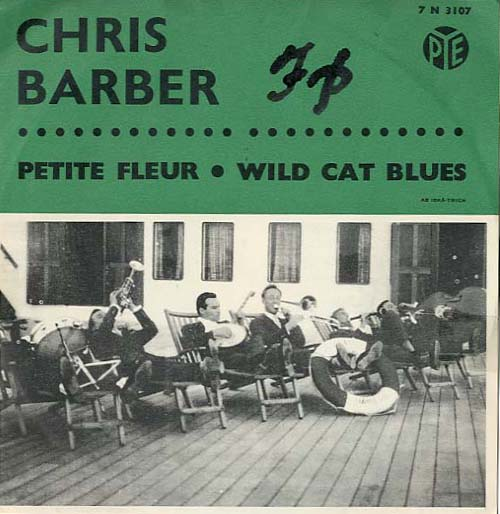 Barber Blues : ... Secondhand LPs Chris Barber - Petite Fleur / Wild Cat Blues (Single