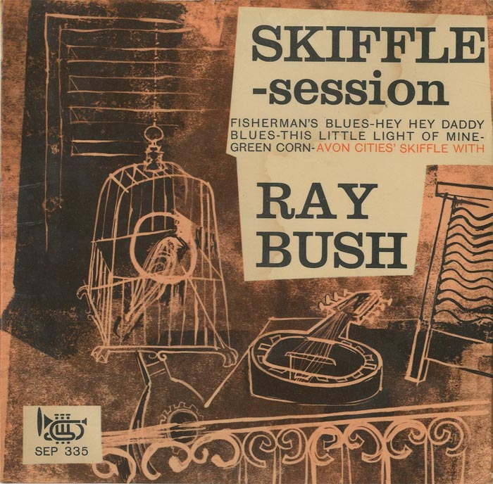 Albumcover Ray Bush And The Avon Cities Skiffle Group - Skiffle Session