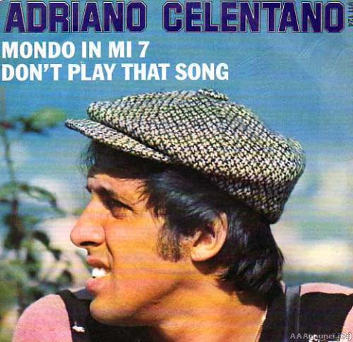 Albumcover Adriano Celentano - Mondo in mi 7 / Dont Play That Song