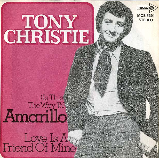 Albumcover Tony Christie - (Is This The Way To) Amarillo / Love Is A Friend of Mine