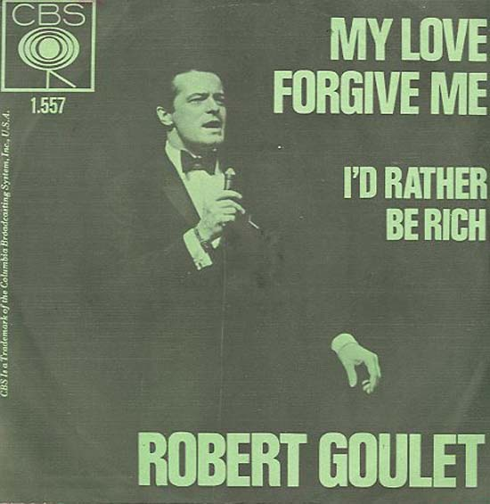 Albumcover Robert Goulet - My Love Forgive Me / I´d Rather Be Rich