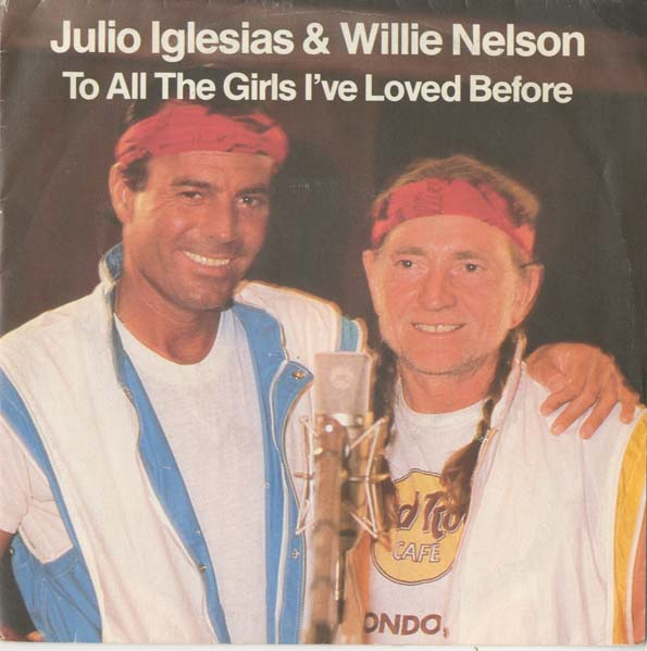 Albumcover Julio Iglesias - To All the Girls I´v Loved Before (mit Willie Nelson) / I Dont Want To Wake You