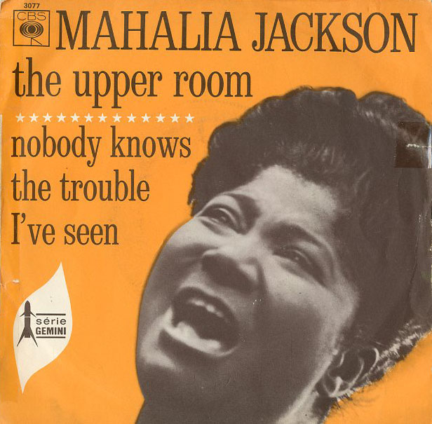 Albumcover Mahalia Jackson - The Upper Room / Nobody knows The Trouble Ive Seen