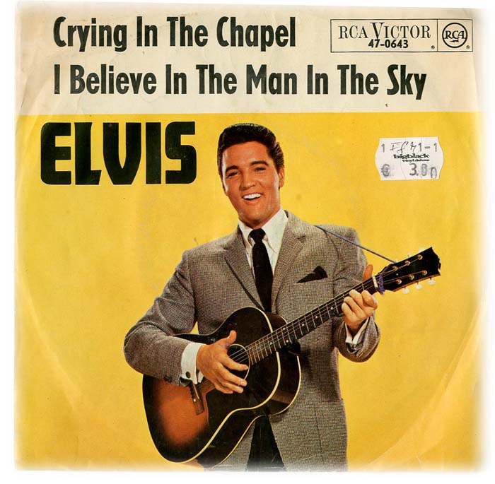 Albumcover Elvis Presley - Crying In the Chapel / I Believe In the Man In the Sky