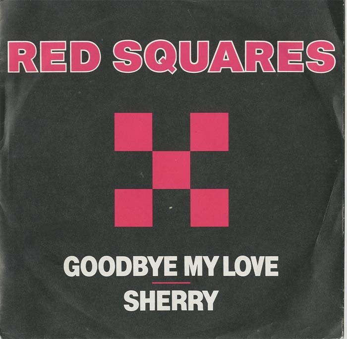 Albumcover The Red Squares - Goodbye My Love / Sherry