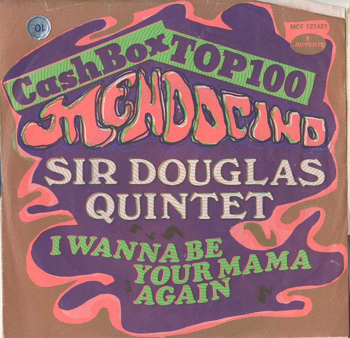 Albumcover Sir Douglas Quintet - Mendocino / I Wanna Be Your Mama Again