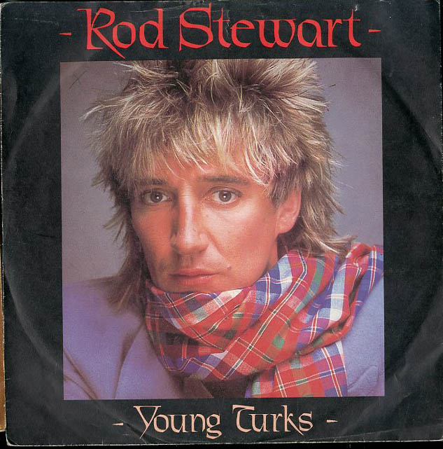 Albumcover Rod Stewart - Young Turks / Tora Tora Tora (Out With the Boys)
