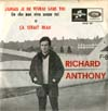 Cover: Anthony, Richard - Jamais je ne vivrai sans toi   (You Dont Have To Say You Love Me) / Ca serait beau