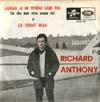 Cover: Richard Anthony - Richard Anthony / Jamais je ne vivrai sans toi   (You Dont Have To Say You Love Me) / Ca serait beau