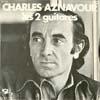 Cover: Charles Aznavour - Charles Aznavour / Tu t´laisses aller / Les 2 guitars