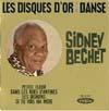 Cover: Sidney Bechet - Sidney Bechet / Les Disques d´or de la Danse  (EP)