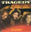 Cover: Bee Gees, The - Tragedy / Until
