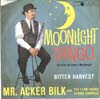 Cover: Mr. Acker Bilk - Moonlight Tango (Un Clair de Lune a Mauberge) / Bitter Harvest