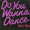 Cover: Barry Blue - Do You Wanna Dance / Dont Put Your Money On My Horse