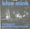 Cover: Blue Mink - Melting Pot / Good Morning Freedom