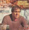 Cover: Adriano Celentano - Adriano Celentano / Si tu travailles on fait l´amour / Deux ennemis qui s´adorent