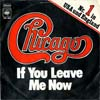 Cover: Chicago - If You Leave Me Now / Together Again