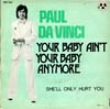 Cover: Da Vinci, Paul - Your Baby Ain´t Your Baby Anymore / She´ll Only Hurt You