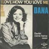 Cover: Dana - I Love How You Love Me / Darlin Come Home Soon