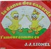 Cover: Lionel, J.J. - La danse des canards (Ententanz) / L´amour comme ca