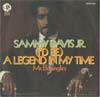 Cover: Sammy Davis Jr. - (Id Be) A Legend In My time / Mr. Bojangles