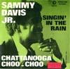 Cover: Sammy Davis Jr. - Sammy Davis Jr. / Singin In the Rain / Chattabooga-Choo-Choo