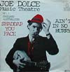 Cover: Joe Dolce - Joe Dolce / Shaddap You Face / Ain´t In No Hurry