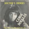 Cover: Carol Douglas - Doctors Order / Baby Dont Let This Good Love Die COVER ONLY  / NUR COVER