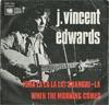 Cover: J. Vincent Edwards - J. Vincent Edwards / (Sha La La La La) Shangri-La / When The Morning Comes