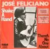 Cover: Jose Feliciano - Jose Feliciano / Shake A Hand (Que Sera) / Thre´s No One About