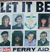 "Cover: Ferry Aid: Let it Be - Let it Be  / the Gospel Jam Mix ( 7"")"
