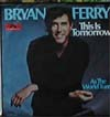 Cover: Bryan Ferry - Bryan Ferry / This Is Tomorrow / As The World Turns