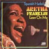Cover: Aretha Franklin - Aretha Franklin / Spanish Harlem / Lean On Me