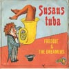 Cover: Freddie & The Dreamers - Susan´s Tuba /She Needs Me