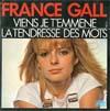 Cover: France Gall - France Gall / Viens Je t´emmene / La tendresse des mots